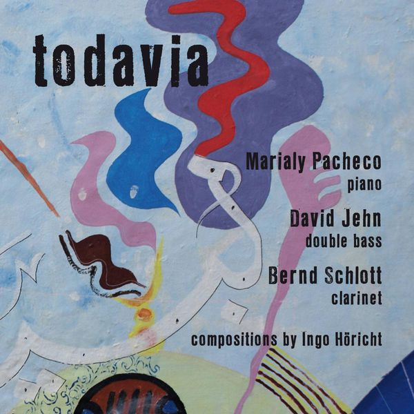 Marialy Pacheco - Todavia - Compositions by Ingo Höricht