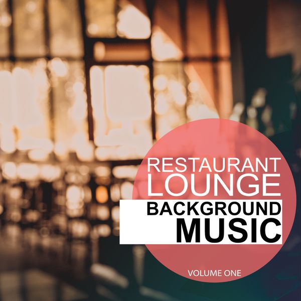 Various Artists - Restaurant Lounge Background Music, Vol. 1 (Finest Background Music For Bars, Hotels, Restaurants)