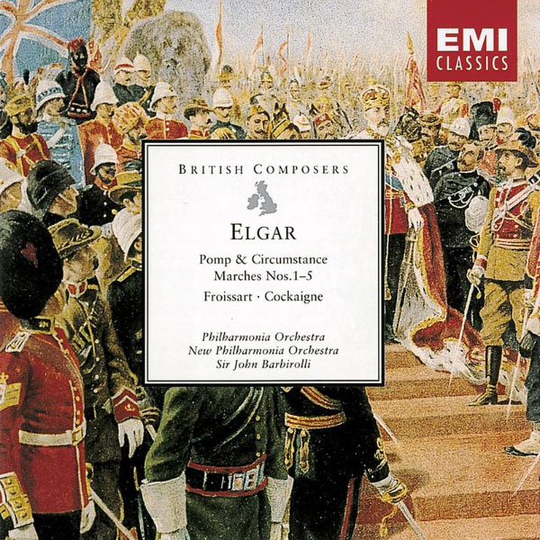 Sir John Barbirolli/Philharmonia Orchestra/New Philharmonia Orchestra - Elgar Pomp & Circumstance Marches, Cockaigne, Froissart
