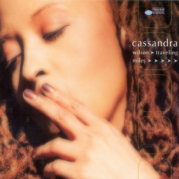 Cassandra Wilson - Traveling Miles