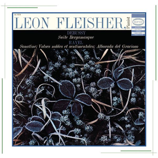 Leon Fleisher Debussy: Suite Bergamasque; Ravel: Sonatine, Valses Nobles et Sentimentales & Alborada del Gracioso