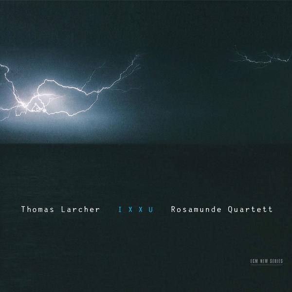 Thomas Larcher - Ixxu