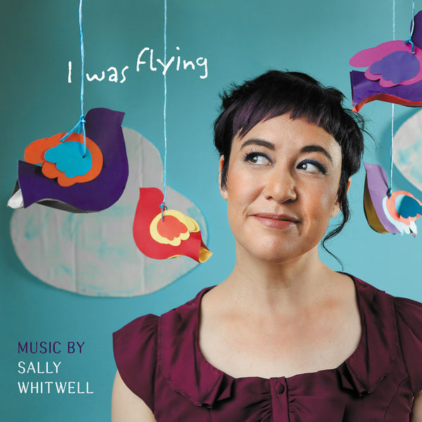 Sally Whitwell - I Was Flying