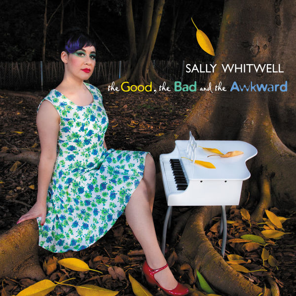 Sally Whitwell - The Good, The Bad And The Awkward