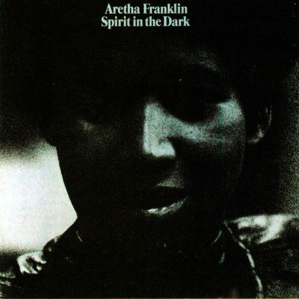 Aretha Franklin|Spirit in the Dark