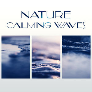 Nature Calming Waves – Time to Rest with New Age Music, Stress Relief, Inner Peace, Calm Music