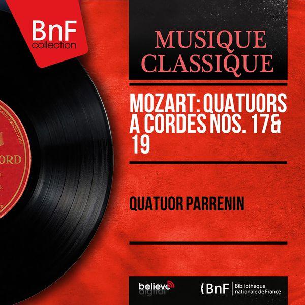 Quatuor Parrenin - Mozart : Quatuors à cordes Nos. 17 & 19 (Mono Version)