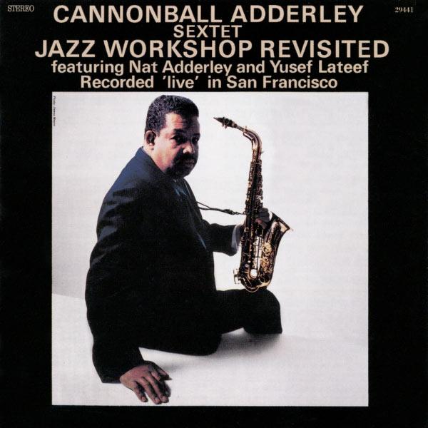 Cannonball Adderley Quintet|Jazz Workshop Revisited