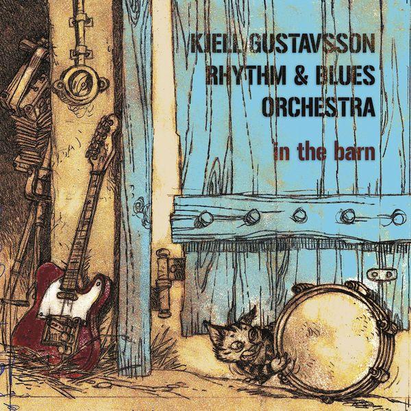 Kjell Gustavsson Rhythm & Blues Orchestra - In The Barn