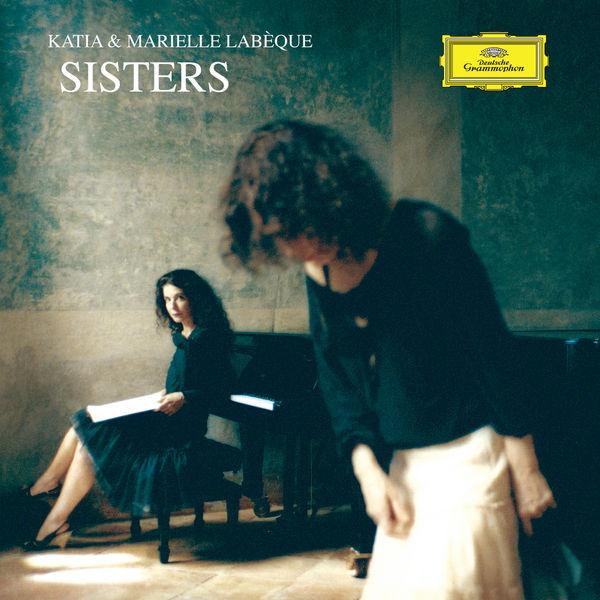 Katia & Marielle Labèque - Sisters