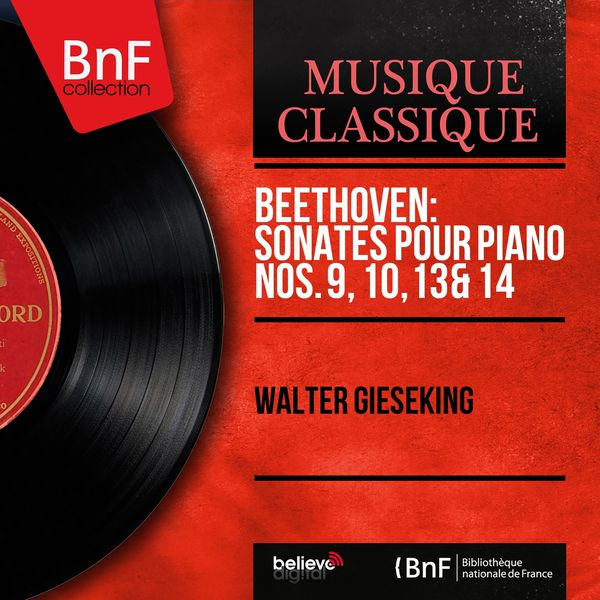 Walter Gieseking - Beethoven: Sonates pour piano Nos. 9, 10, 13 & 14 (Stereo Version)