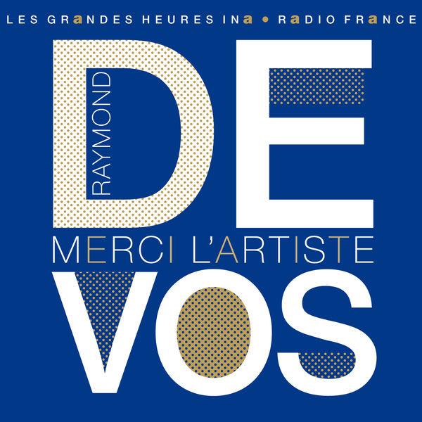 Raymond Devos - Raymond Devos, Merci l'artiste - Les Grandes Heures Ina / Radio France