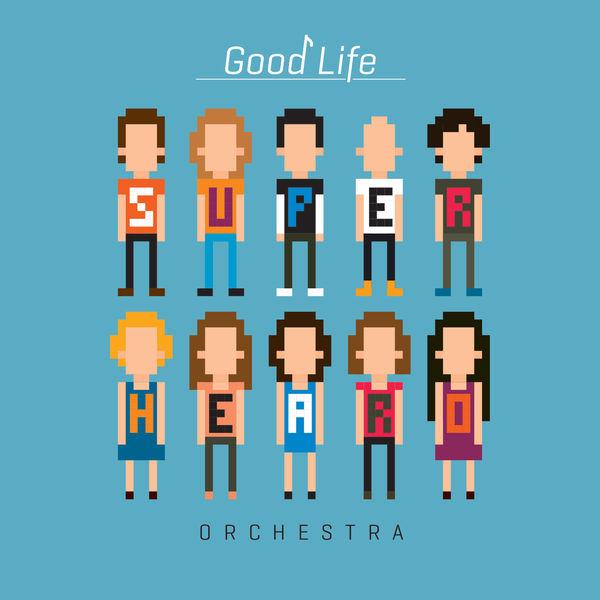 SUPERHEARO orchestra - Good Life