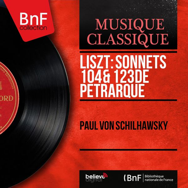 Paul von Schilhawsky - Liszt: Sonnets 104 & 123 de Pétrarque (Mono Version)