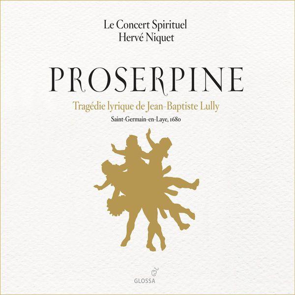 Hervé Niquet - Lully, J.-B.: Proserpine [Opera]