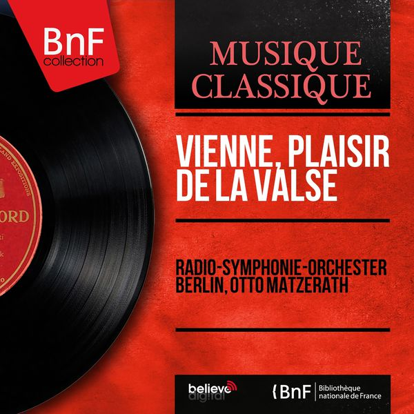 Radio-Symphonie-Orchester Berlin - Vienne, plaisir de la valse (Mono Version)