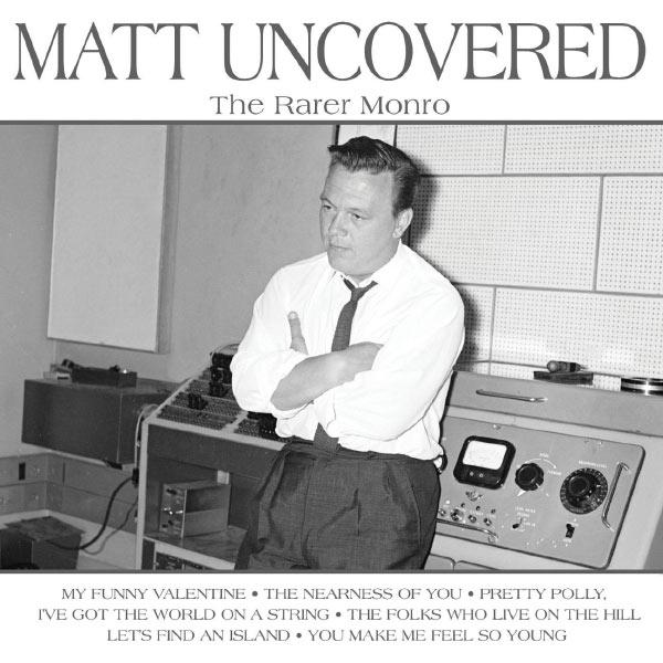 Matt Monro - Matt Uncovered - The Rarer Monro