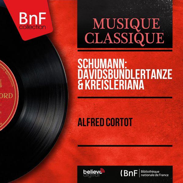 Alfred Cortot - Schumann: Davidsbündlertänze & Kreisleriana (Mono Version)