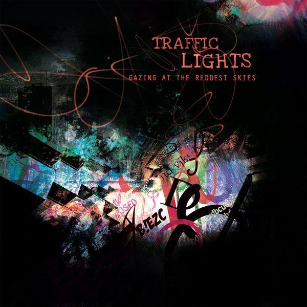 Traffic Lights - Gazing At the Reddest Skies