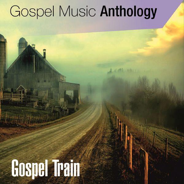 Various Artists - Gospel Music Anthology (Gospel Train)