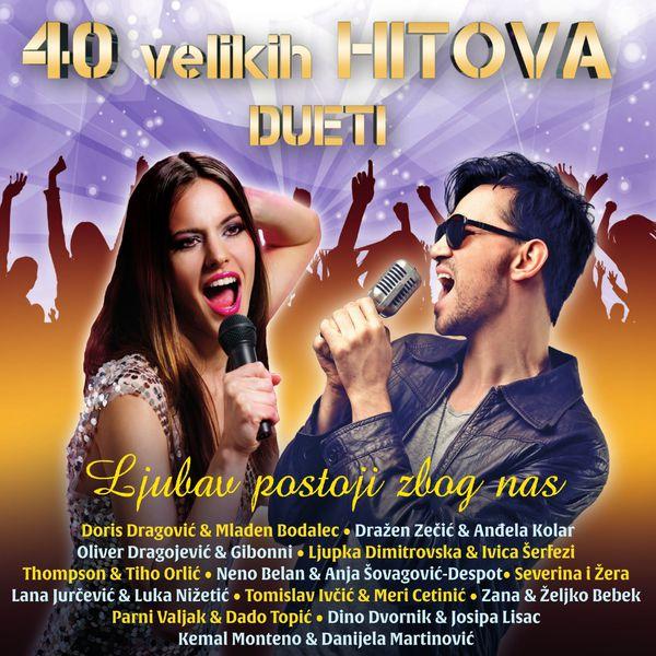 Razni izvođači - 40 Velikih Hitova: Ljubav Postoji Zbog Nas - Najljepši Dueti