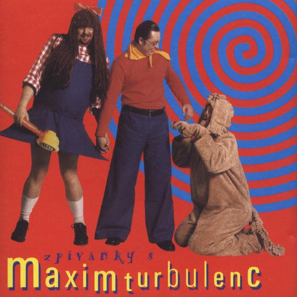 Maxim Turbulenc - Zpivanky s Maxim Turbulenc