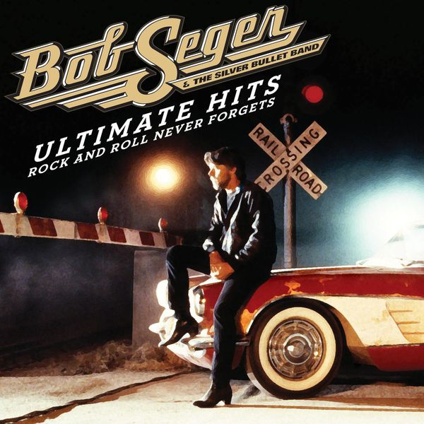 Ultimate hits: rock and roll never forgets de bob seger & the.