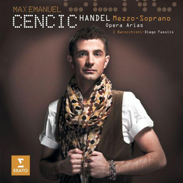 Max Emanuel Cencic - Haendel : Mezzo Soprano - Airs d'opéra