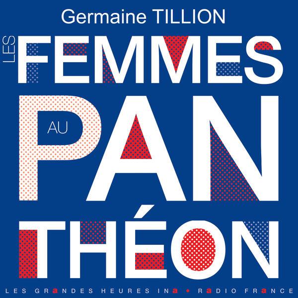 Germaine Tillion - Les femmes au Panthéon - Les Grandes Heures Ina / Radio France