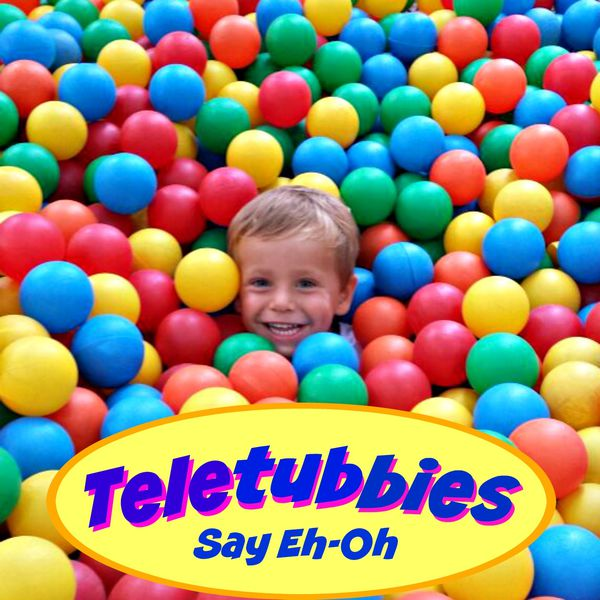 The Tibbs - Teletubbies (Say Eh-Oh)