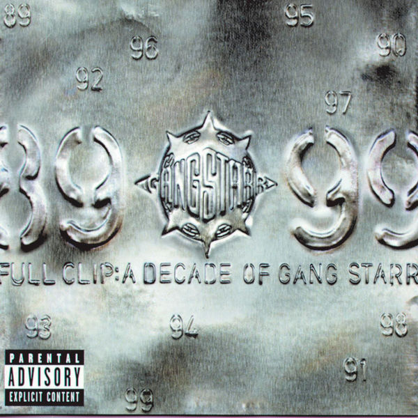 Gang Starr Full Clip: A Decade Of Gang Starr
