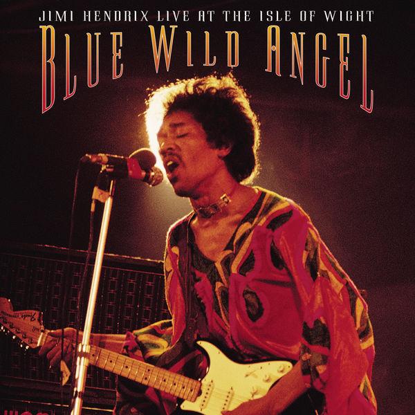 Jimi Hendrix - Blue Wild Angel: Jimi Hendrix At The Isle Of Wight
