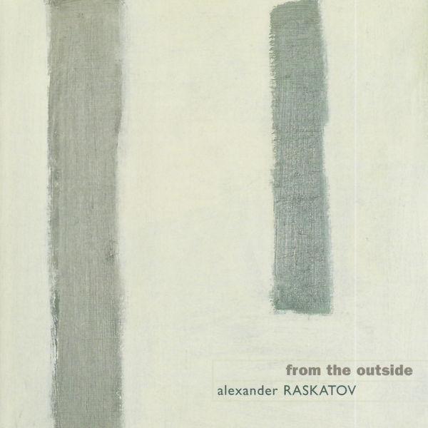 Quatuor Danel - Alexander Raskatov - From the Outside