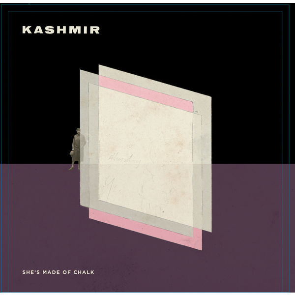 Kashmir - She's Made Of Chalk