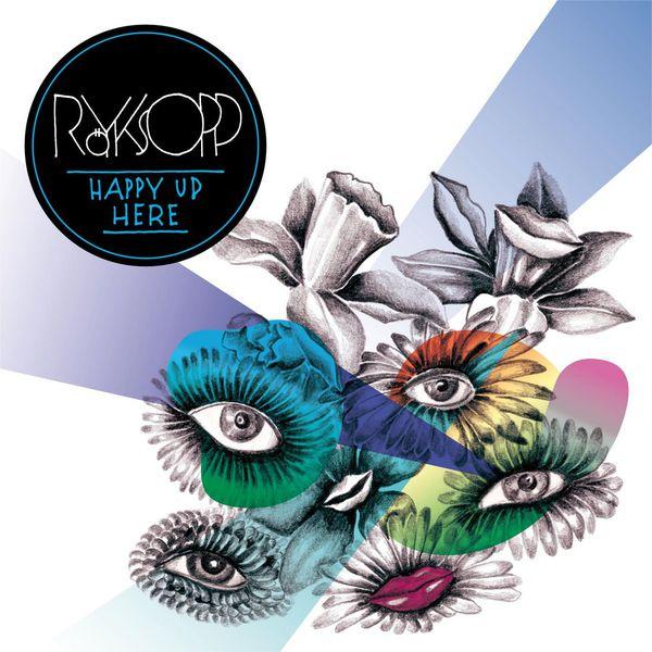 Röyksopp - Happy Up Here (Remix Holy Fuck)