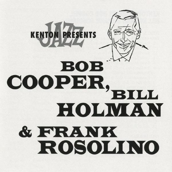 Various Artists - Kenton Presents Bob Cooper, Bill Holman & Frank Rosolino