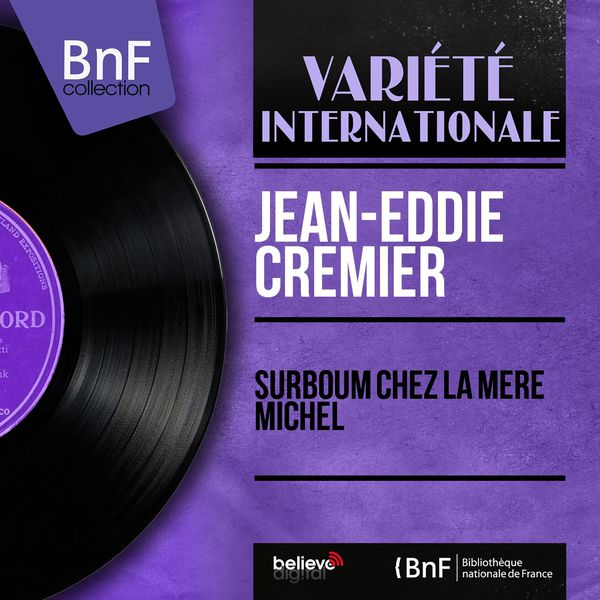 Jean Eddie Cremier - Surboum chez la mère Michel (Mono Version)