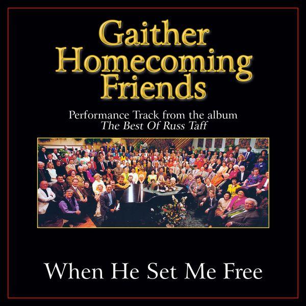 Bill & Gloria Gaither - When He Set Me Free