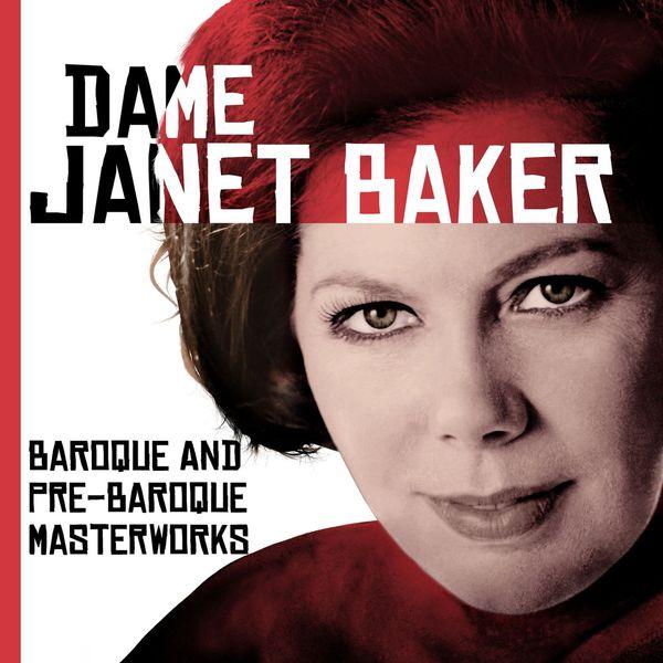 (Dame) Janet Baker - Dame Janet Baker (The Great EMI Recordings) : Baroque and Pre-Baroque masterworks (Monteverdi, Scarlatti, Bach, Handel)
