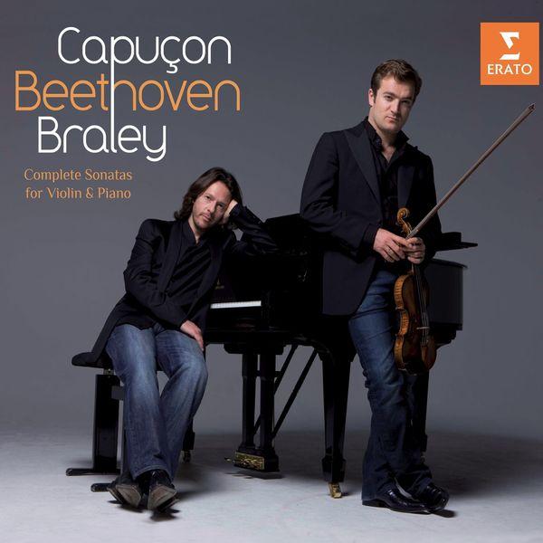 Renaud Capuçon/Frank Braley|Beethoven : Sonates pour violon et piano (Intégrale)