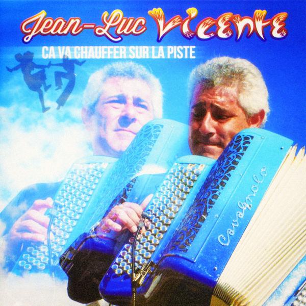 Jean-Luc Vicente - Ca va chauffer sur la piste