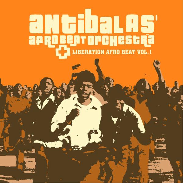 Antibalas - Liberation Afro Beat Vol.1