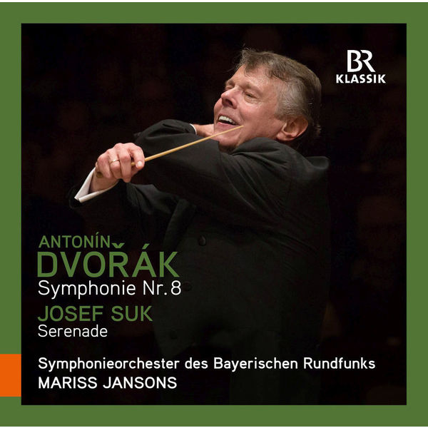Symphonieorchester Des Bayerischen Rundfunks - Dvořák : Symphony No.8 - Suk: Serenade, Op. 6