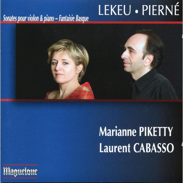 Marianne Piketty - Lekeu: Violin Sonata in G major - Pierne: Violin Sonata, Op. 36 - Fantiasie basque