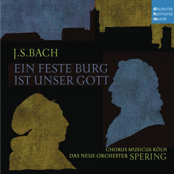 "Christoph Spering - Bach : Cantata BWV 80 ""Ein feste Burg ist unser Gott"""