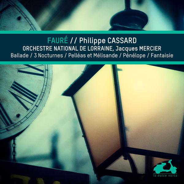 Philippe Cassard - Fauré: Ballade, 3 nocturnes, Pelleas et Melisande (Suite)...