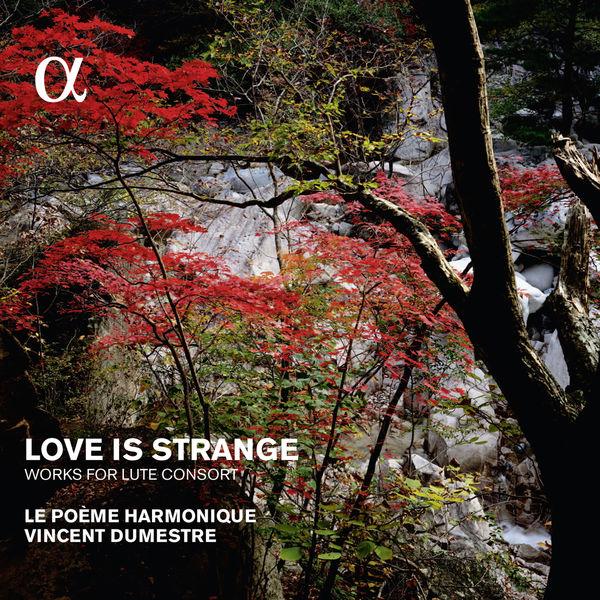 Vincent Dumestre - Love is strange. Works for Lute Consort