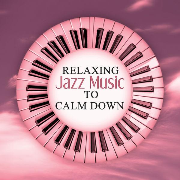 Album Relaxing Jazz Music to Calm Down – Relaxing Piano Jazz