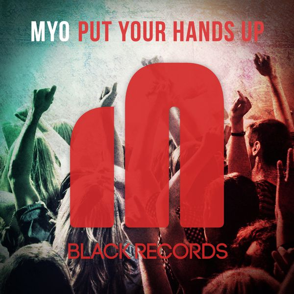 MYO - Put Your Hands Up