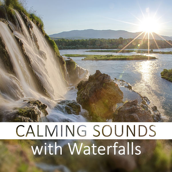 Calming Sounds with Waterfalls – Ocean Waves, Forest Rain, Water
